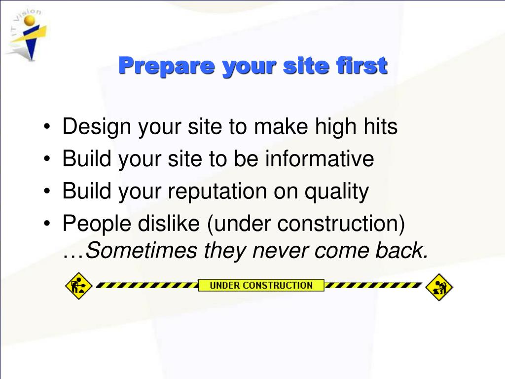 Prepare your site first