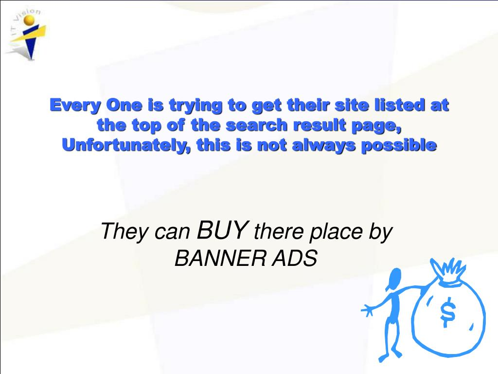 Every One is trying to get their site listed at the top of the search result page, Unfortunately, this is not always possible