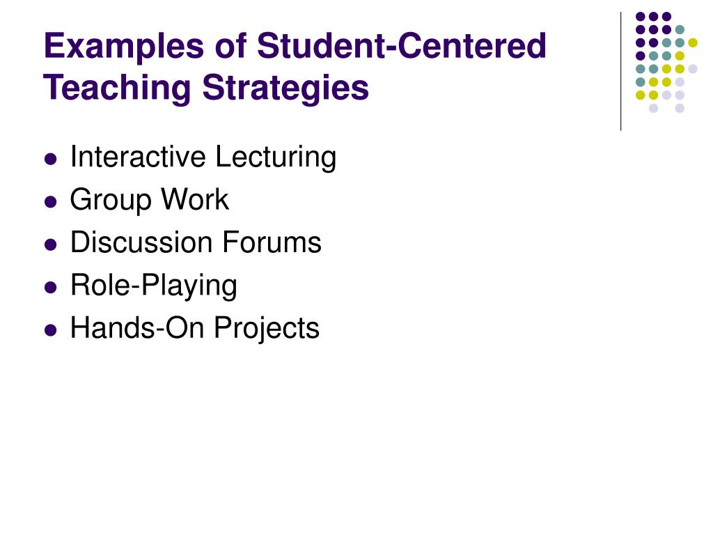 Examples of Student-Centered Teaching Strategies