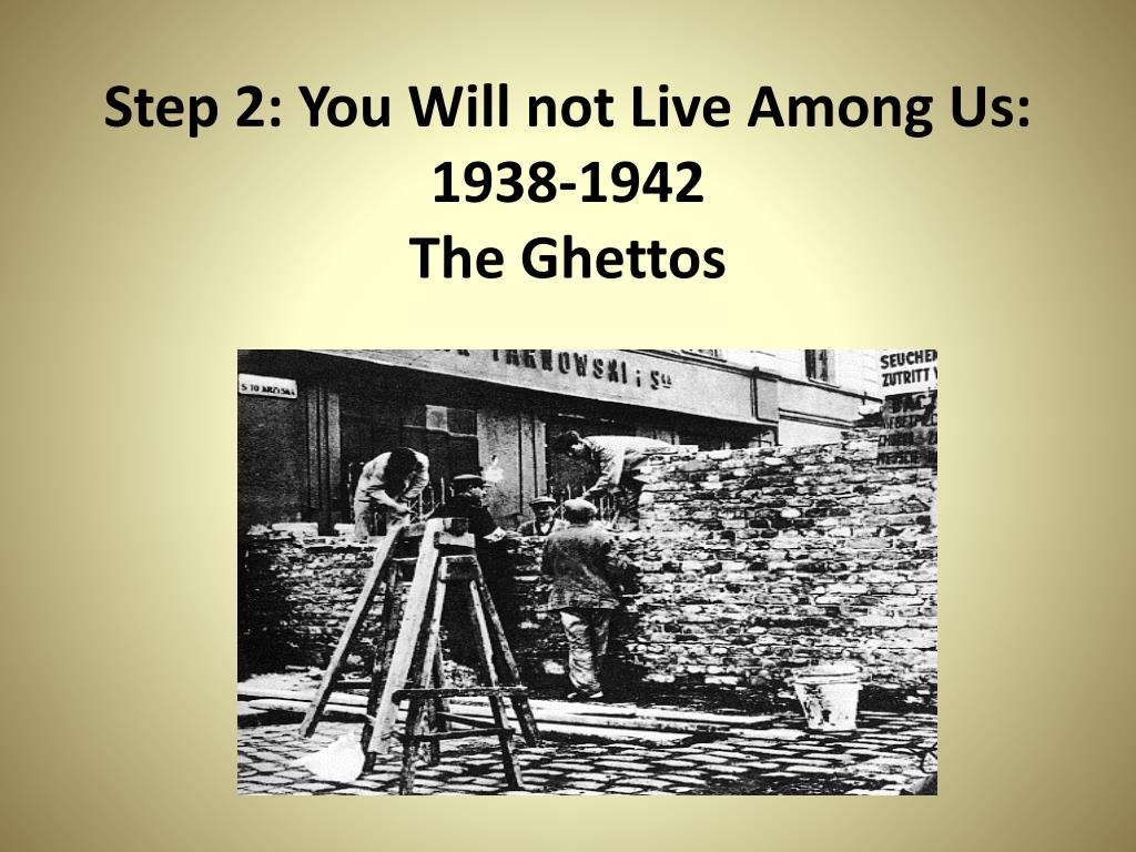 Step 2: You Will not Live Among Us: