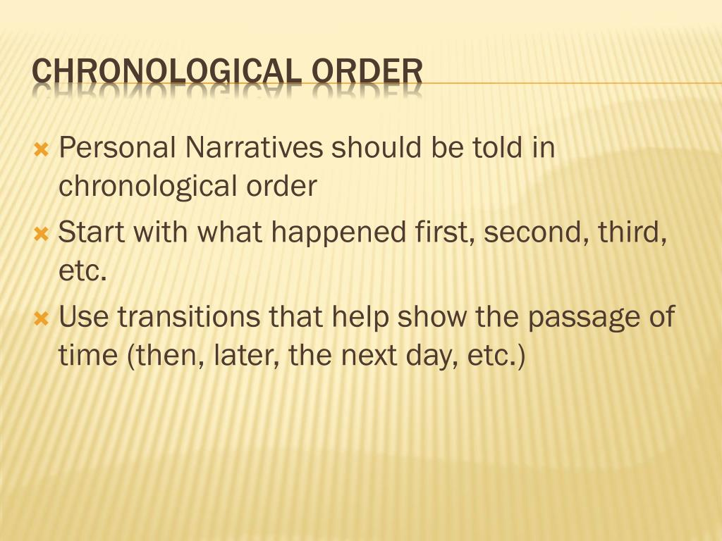 Personal Narratives should be told in chronological order