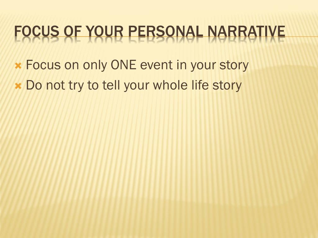 Focus on only ONE event in your story