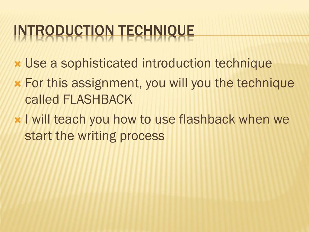 Use a sophisticated introduction technique