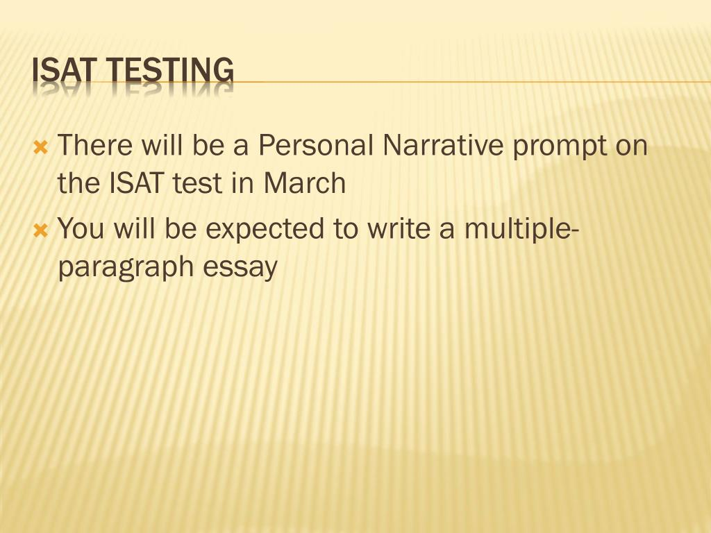 There will be a Personal Narrative prompt on the ISAT test in March