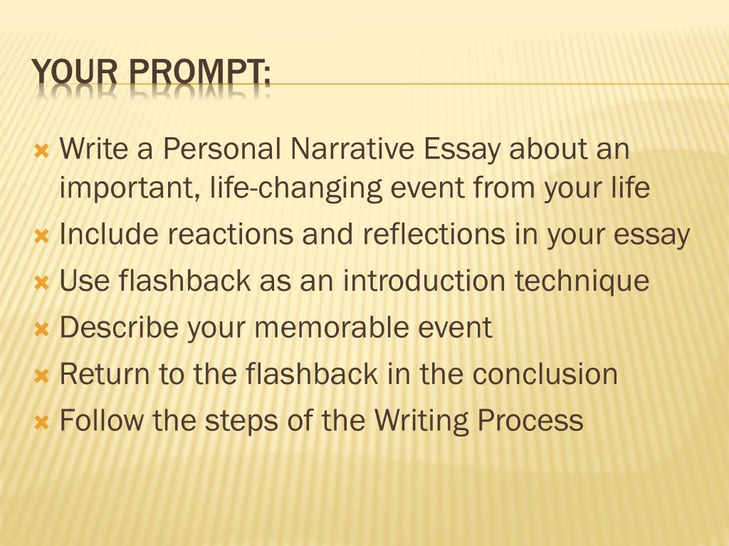 Write a Personal Narrative Essay about an important, life-changing event from your life