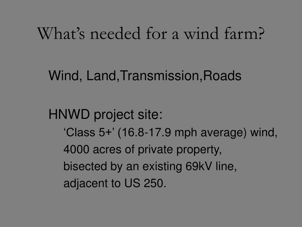 What's needed for a wind farm?