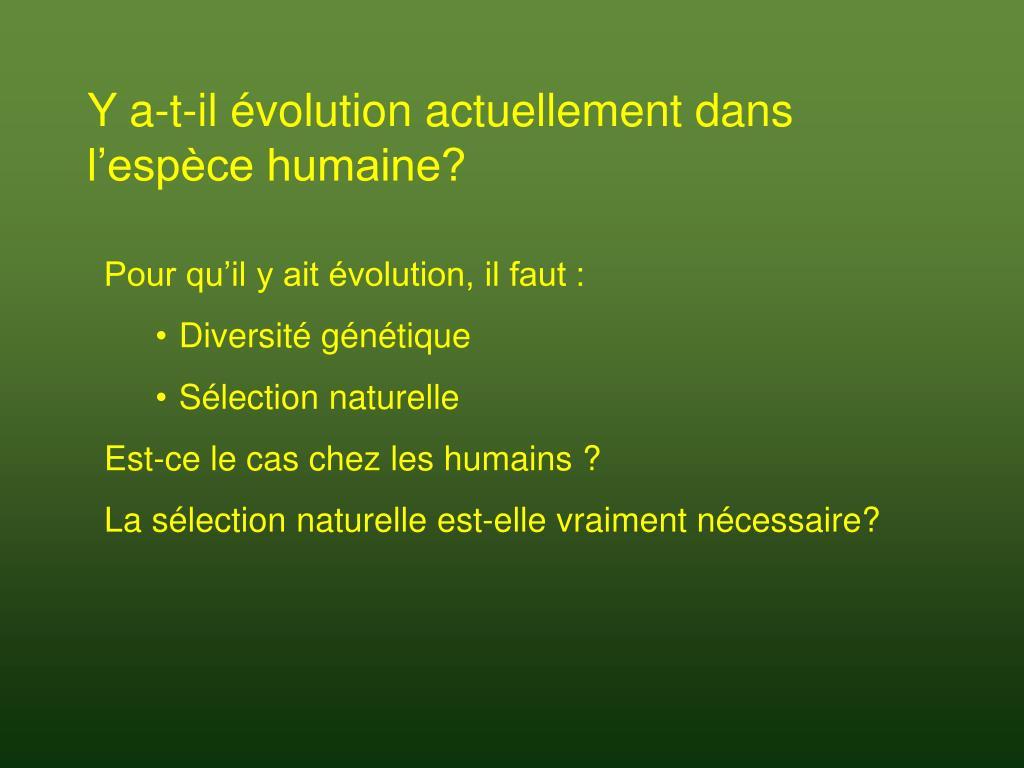 Y a-t-il évolution actuellement dans l'espèce humaine?