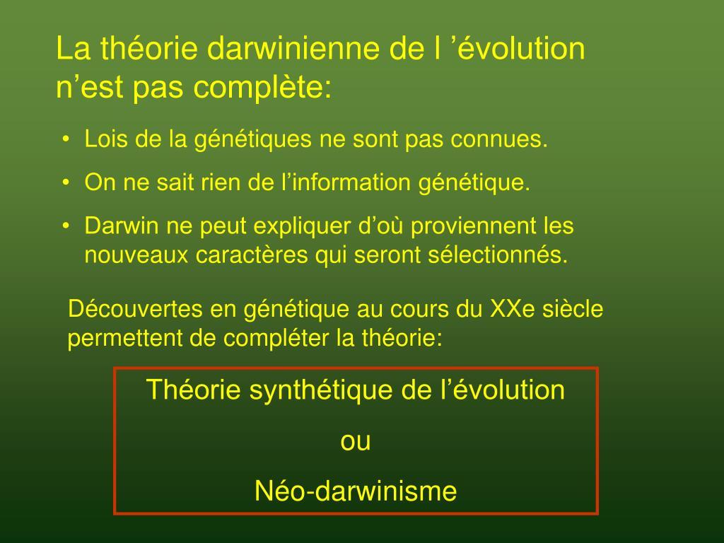 La théorie darwinienne de l'évolution n'est pas complète: