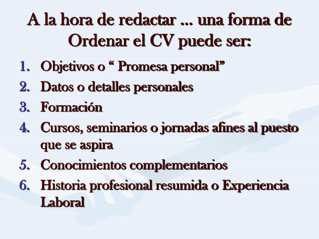 A la hora de redactar … una forma de Ordenar el CV puede ser: