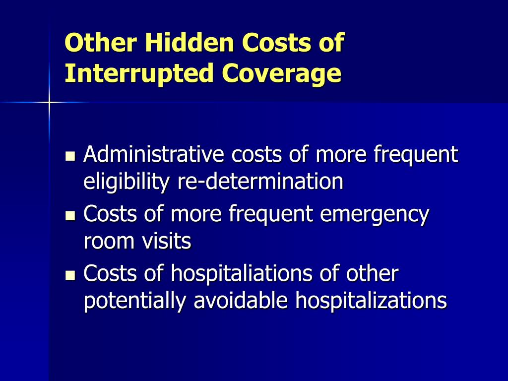 Other Hidden Costs of Interrupted Coverage