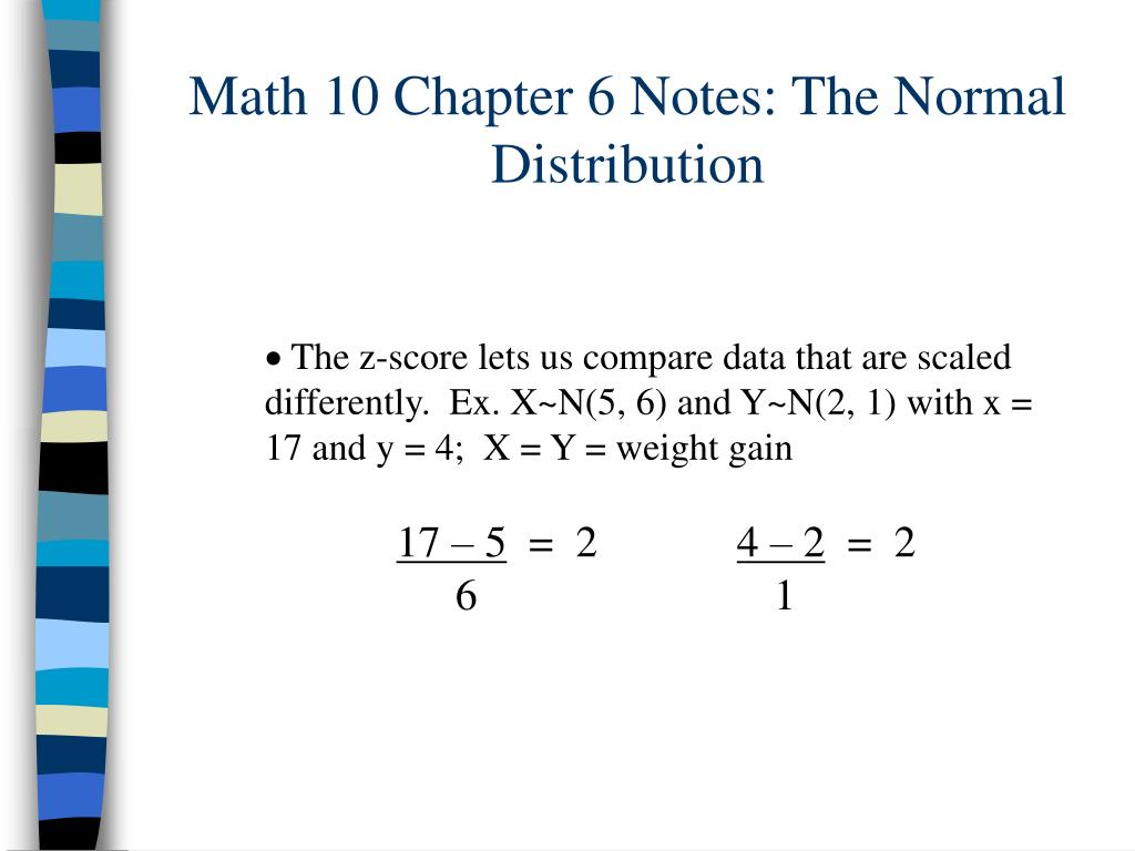 Math 10 Chapter 6 Notes: The Normal Distribution