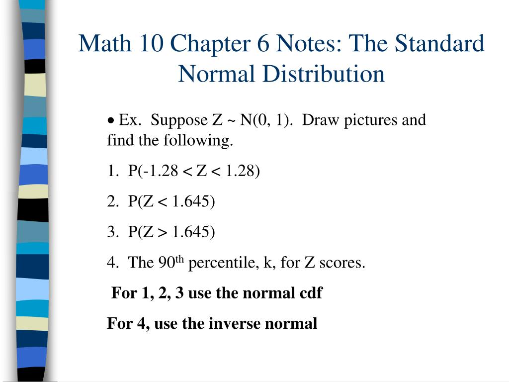 Math 10 Chapter 6 Notes: The Standard Normal Distribution