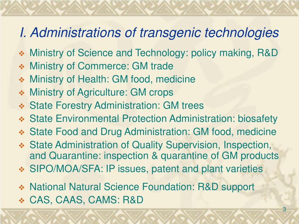I. Administrations of transgenic technologies