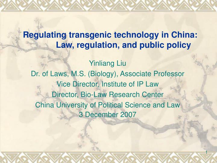Regulating transgenic technology in china law regulation and public policy