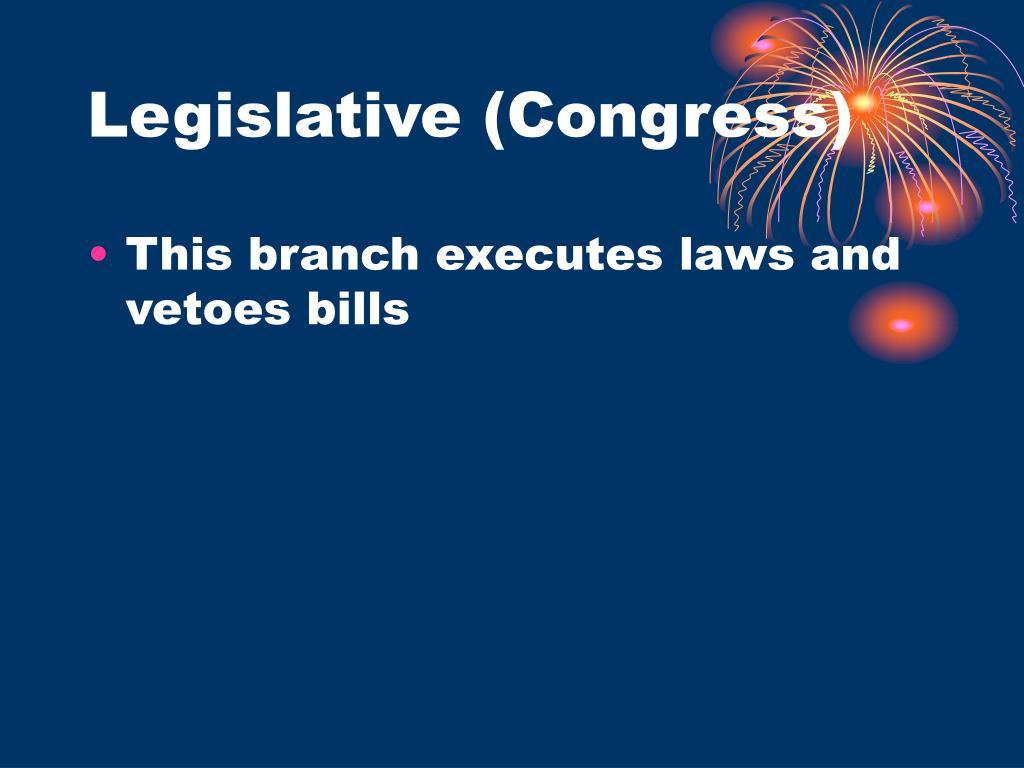 Legislative (Congress)