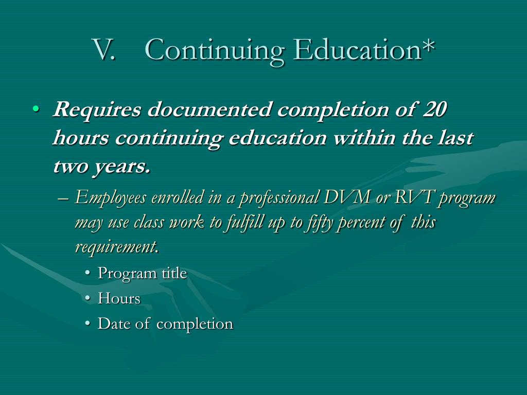 V.	Continuing Education*