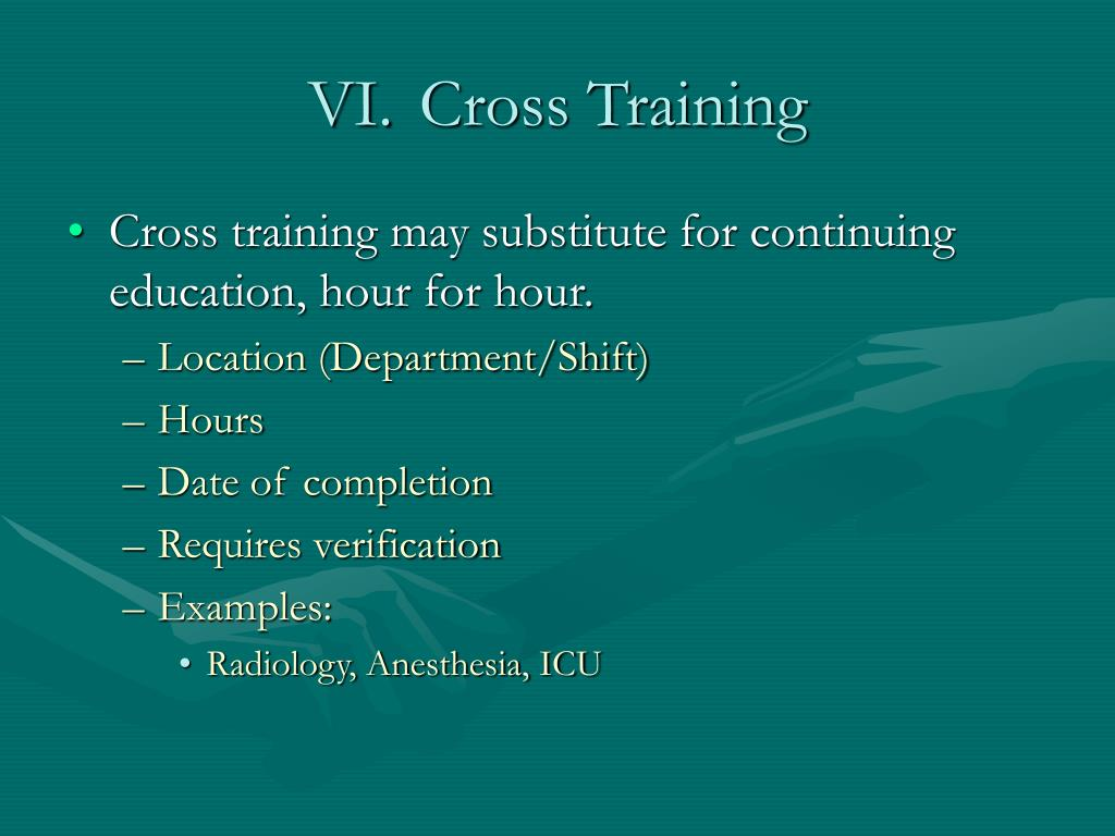 VI.	Cross Training