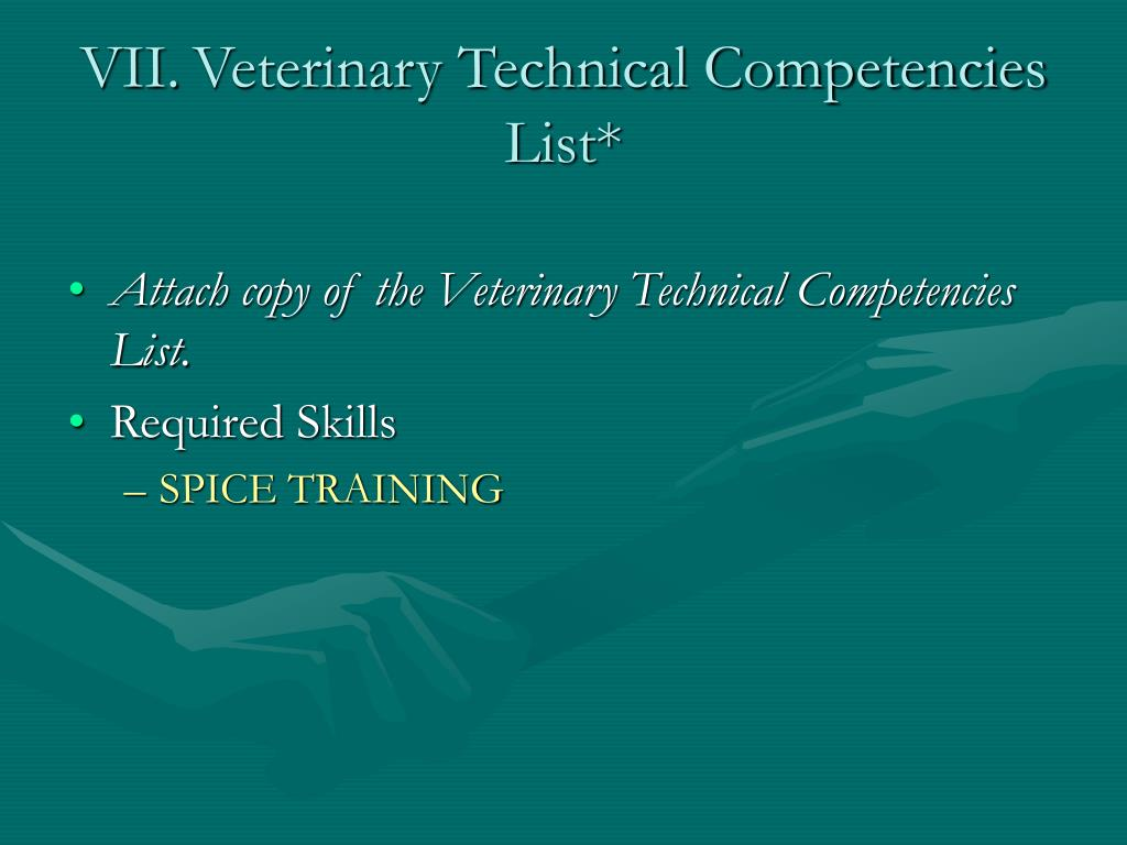 VII.	Veterinary Technical Competencies List*