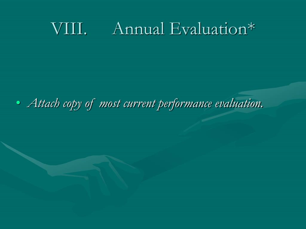 VIII.	Annual Evaluation*