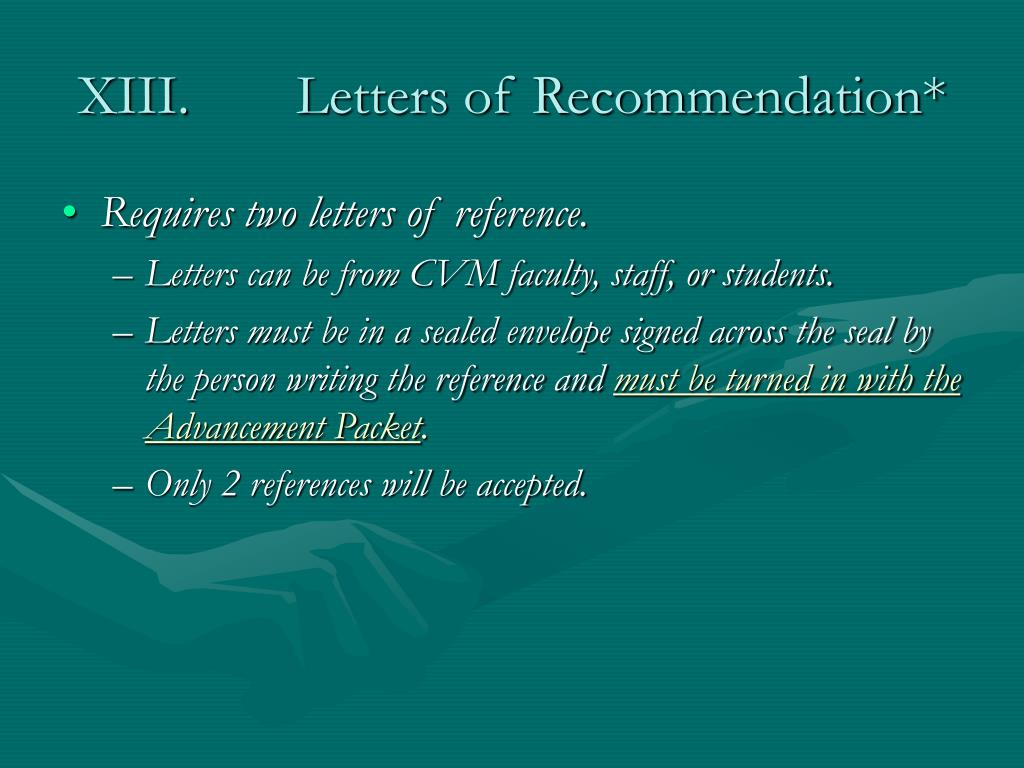 XIII.	 Letters of Recommendation*
