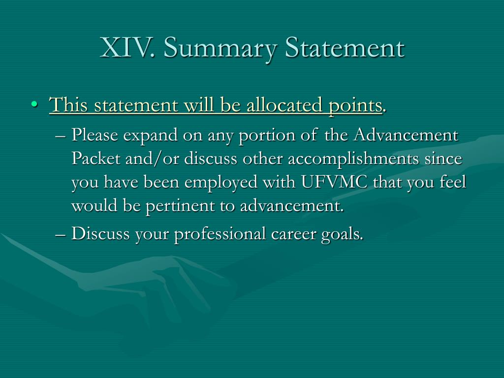 XIV. Summary Statement
