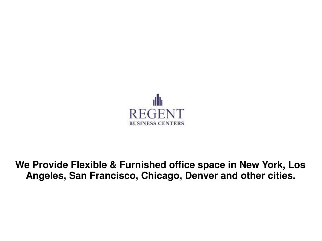 We Provide Flexible & Furnished office space in New York, Los Angeles, San Francisco, Chicago, Denver and other cities.