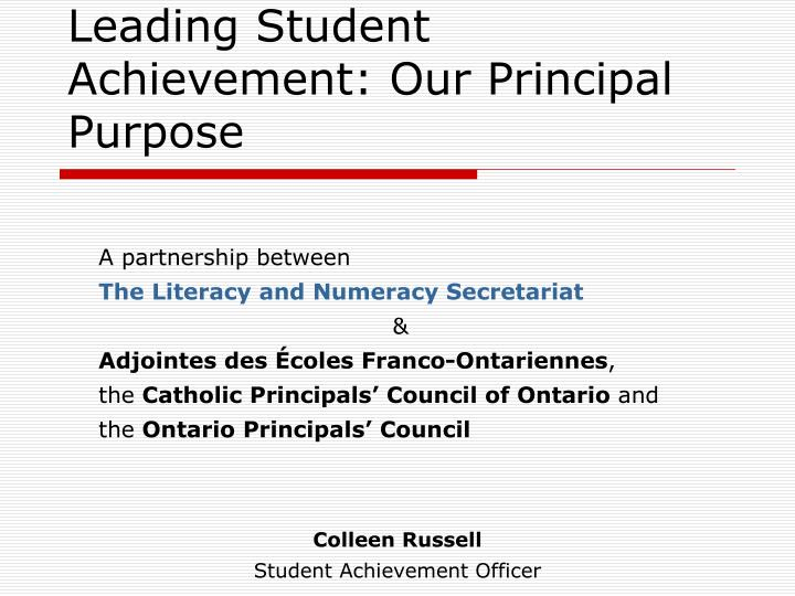 Leading student achievement our principal purpose