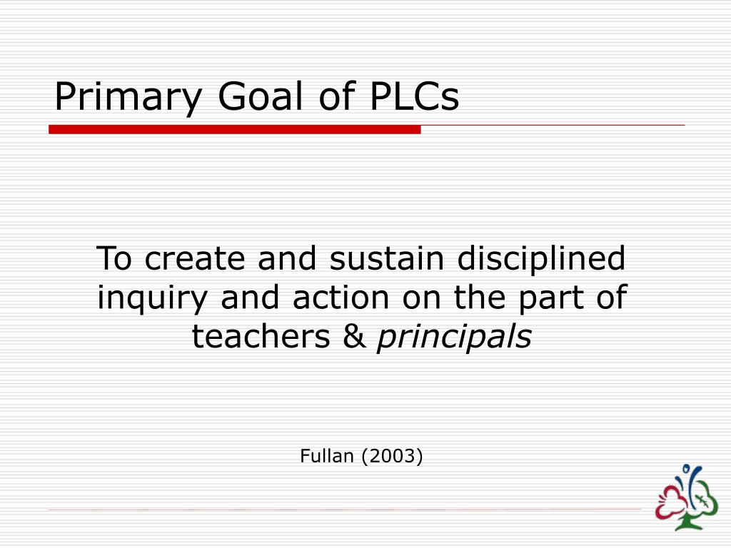 Primary Goal of PLCs