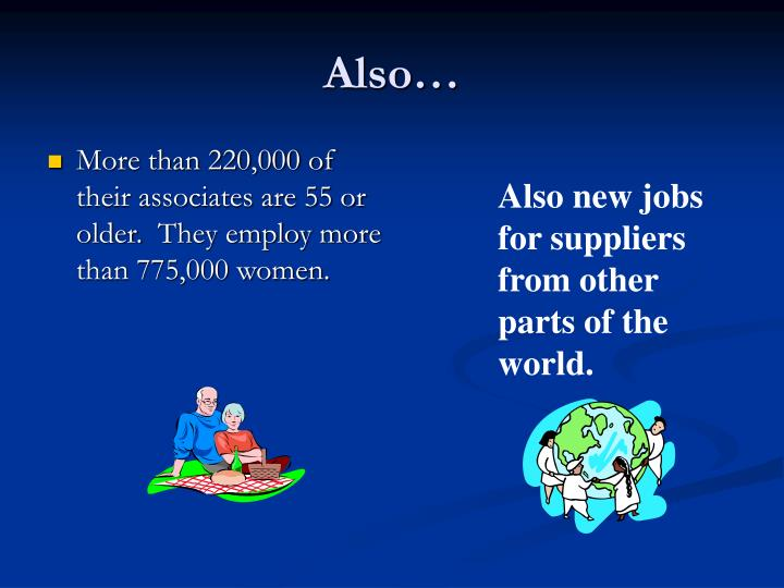 More than 220,000 of their associates are 55 or older.  They employ more than 775,000 women.