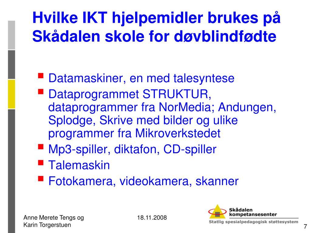 Hvilke IKT hjelpemidler brukes på Skådalen skole for døvblindfødte
