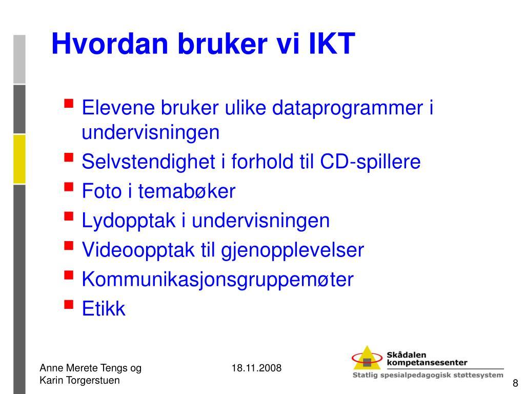 Hvordan bruker vi IKT