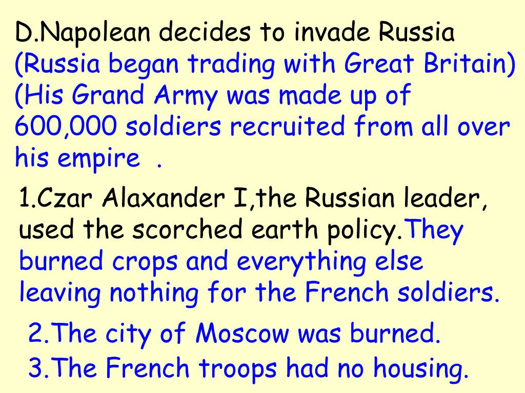 D.Napolean decides to invade Russia