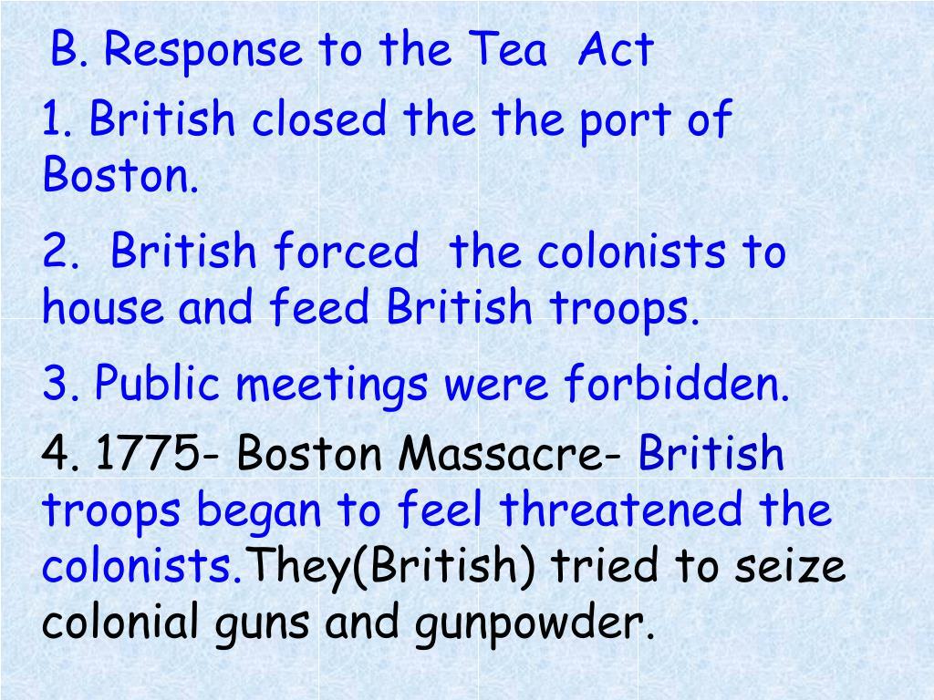 B. Response to the Tea  Act