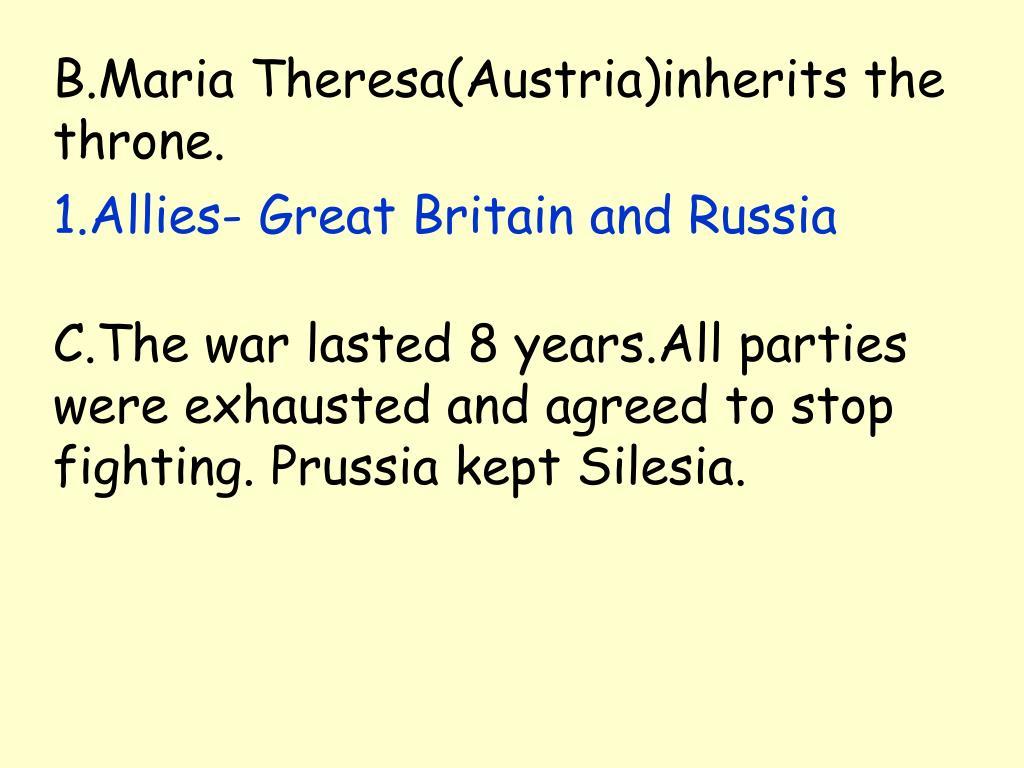B.Maria Theresa(Austria)inherits the throne.