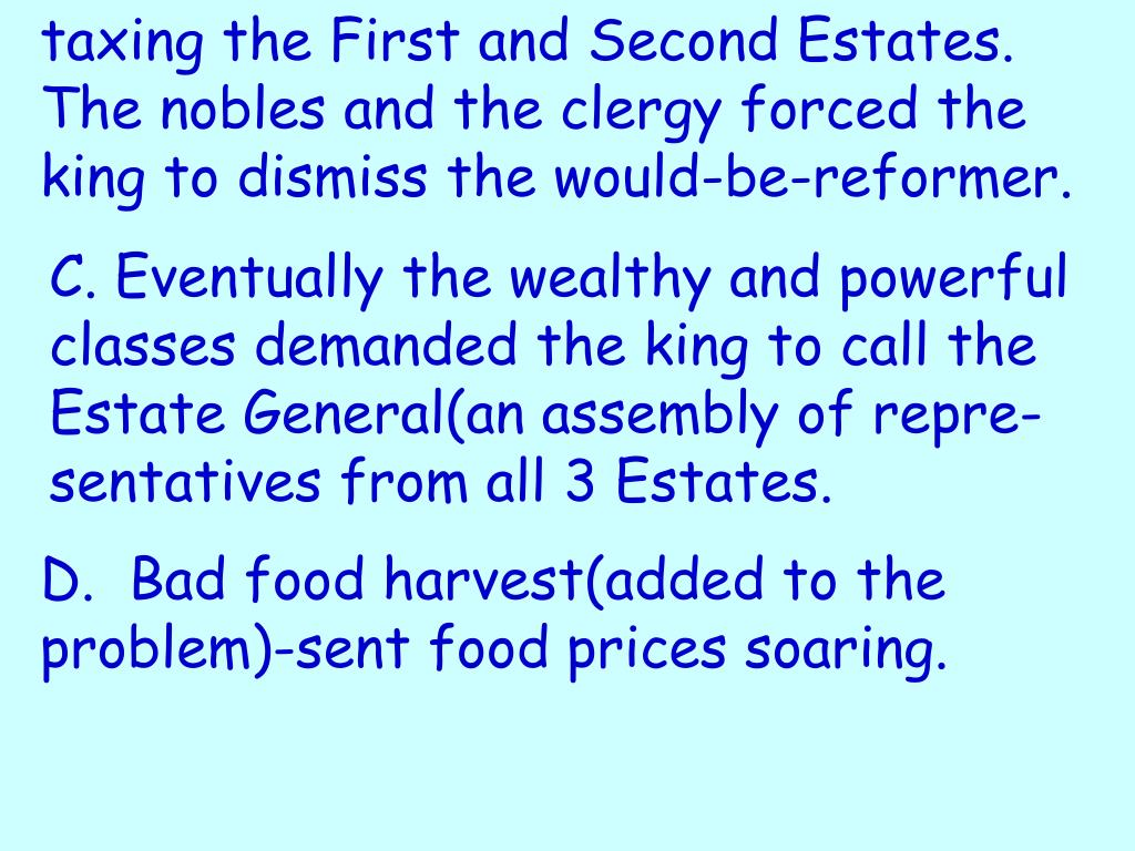 taxing the First and Second Estates. The nobles and the clergy forced the king to dismiss the would-be-reformer.