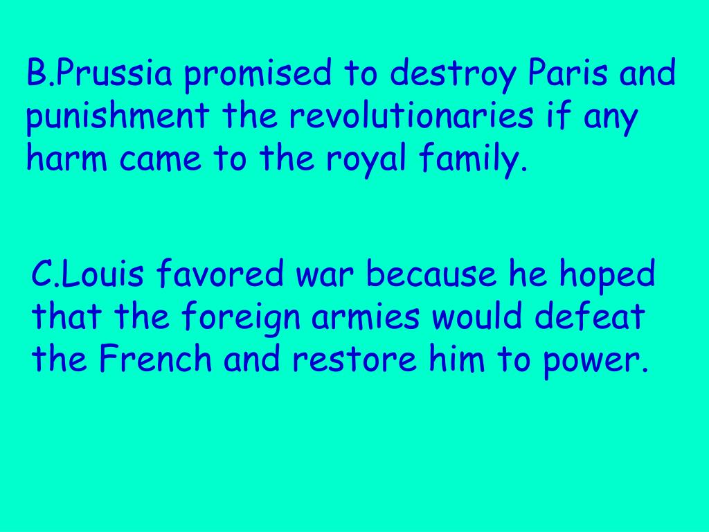 B.Prussia promised to destroy Paris and punishment the revolutionaries if any harm came to the royal family.