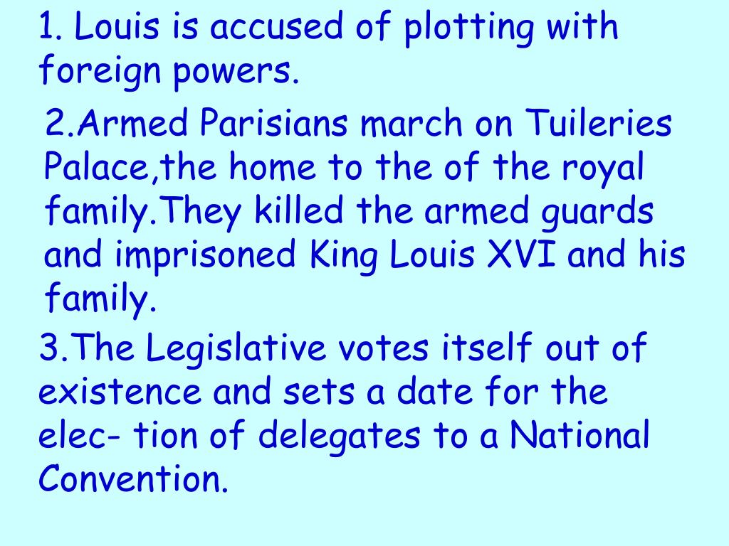 1. Louis is accused of plotting with foreign powers.