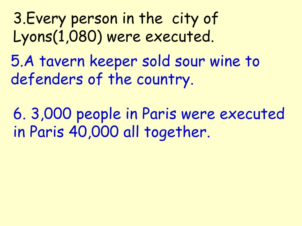 3.Every person in the  city of Lyons(1,080) were executed.