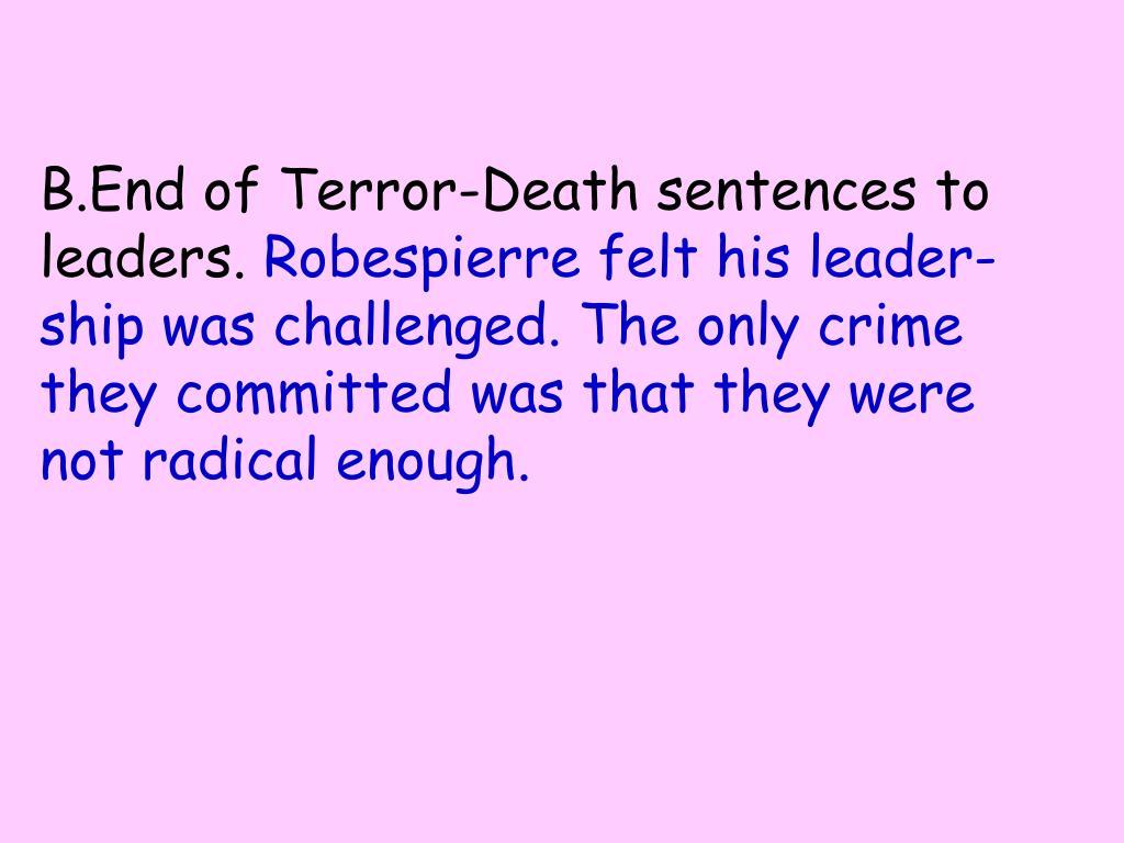 B.End of Terror-Death sentences to leaders.