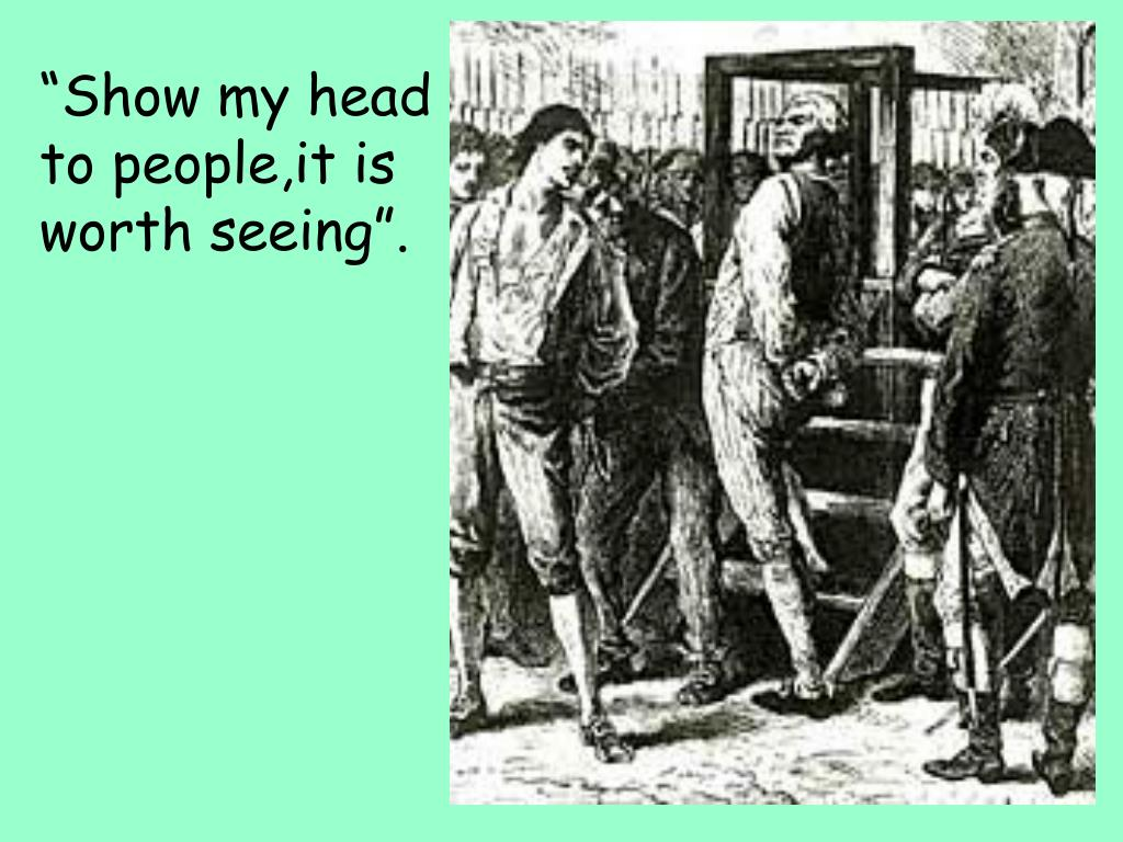 """""""Show my head to people,it is worth seeing""""."""