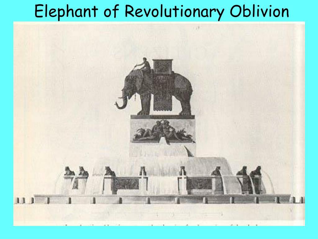 Elephant of Revolutionary Oblivion