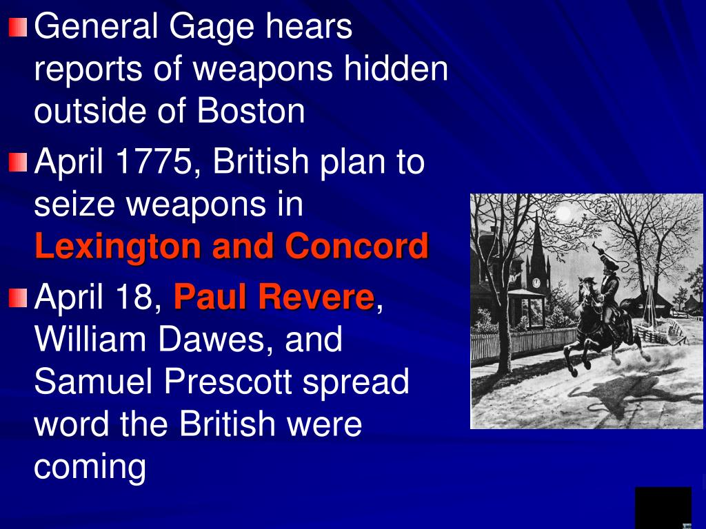 General Gage hears reports of weapons hidden outside of Boston
