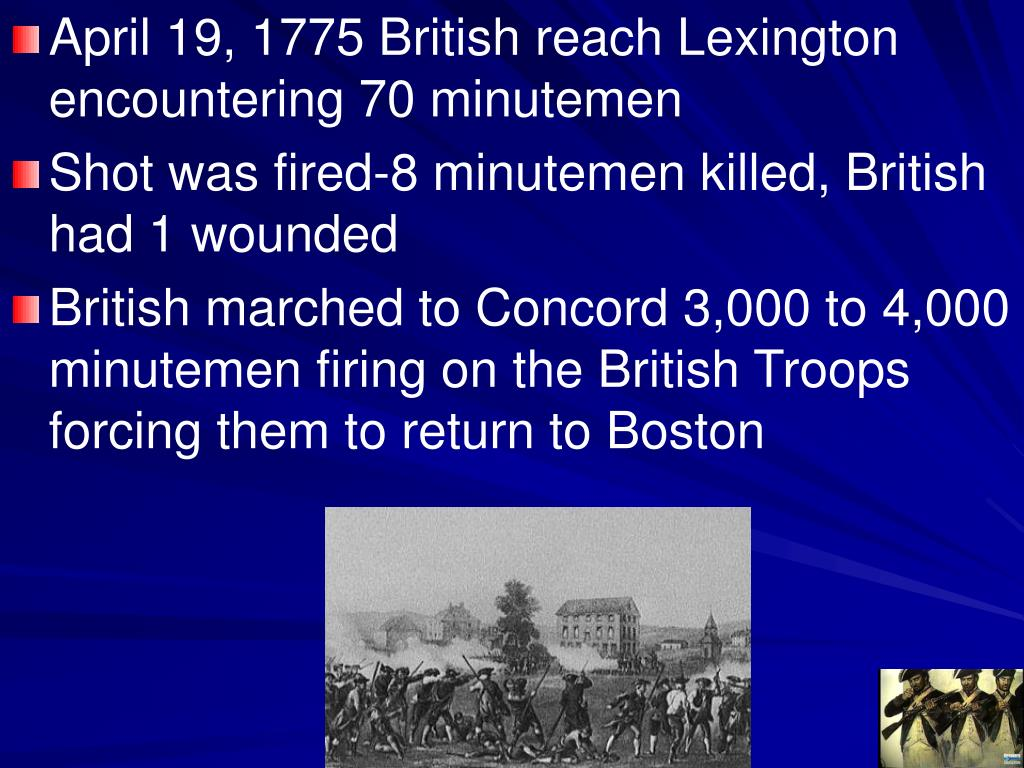 April 19, 1775 British reach Lexington encountering 70 minutemen