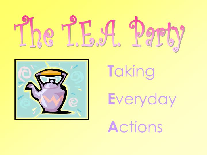 The T.E.A. Party