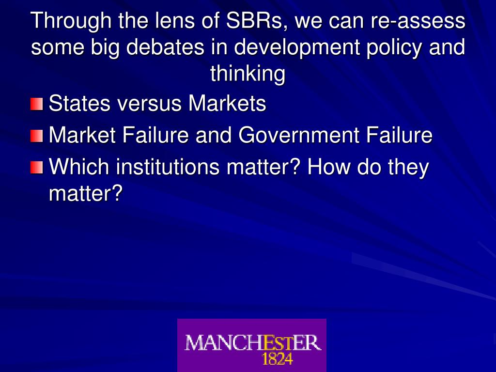 Through the lens of SBRs, we can re-assess some big debates in development policy and thinking