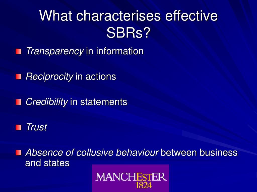 What characterises effective SBRs?