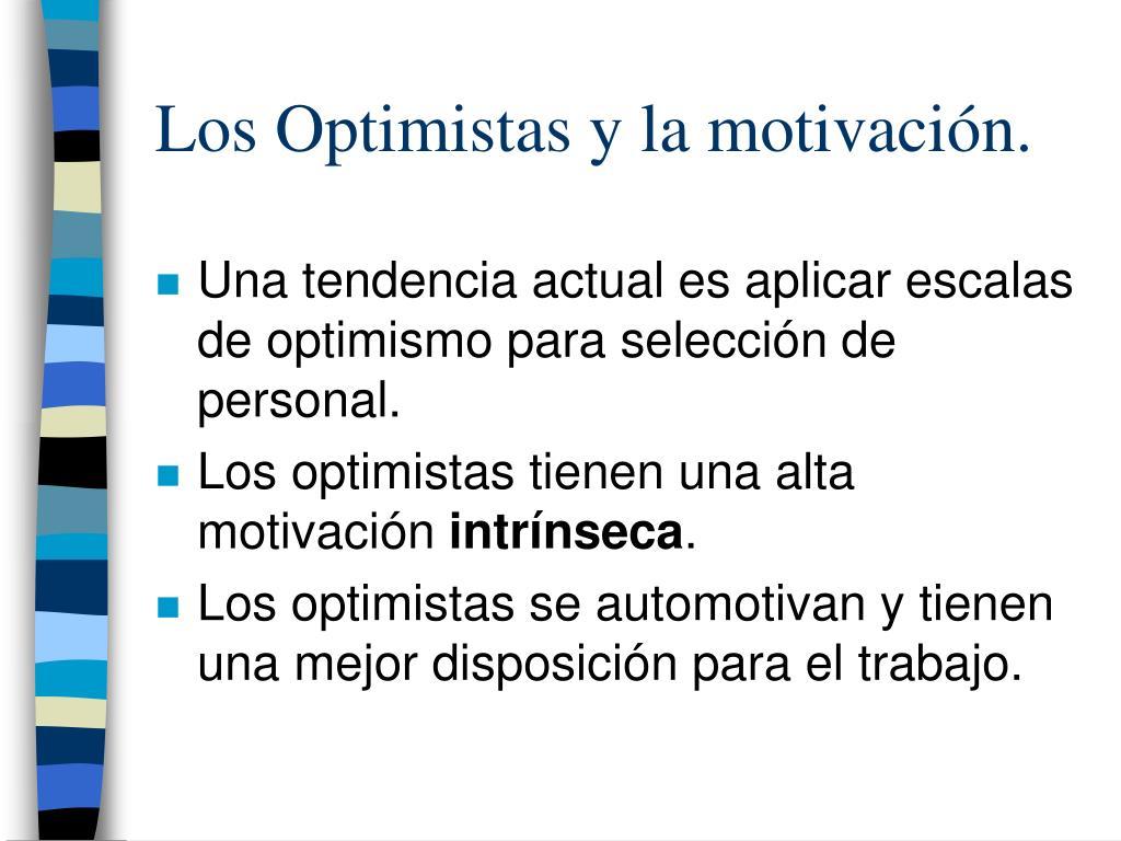 Los Optimistas y la motivación.