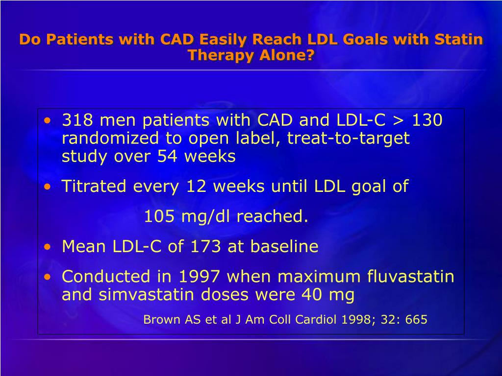 318 men patients with CAD and LDL-C > 130 randomized to open label, treat-to-target study over 54 weeks
