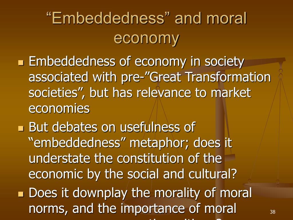 """Embeddedness"" and moral economy"