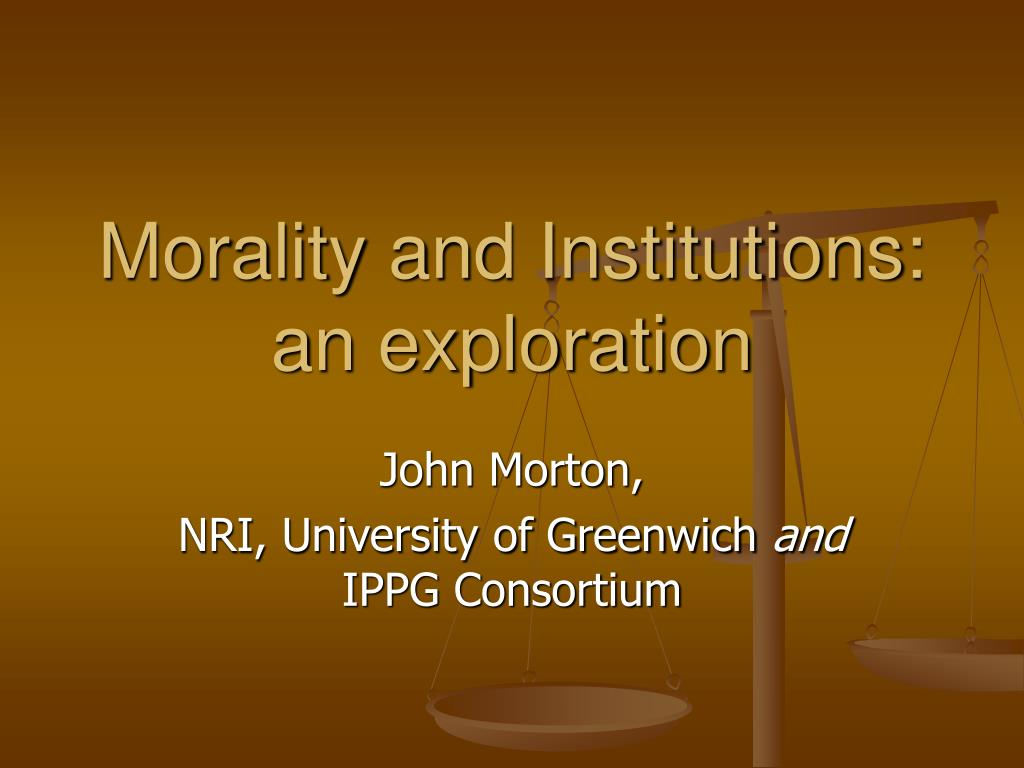 Morality and Institutions: an exploration